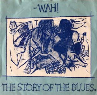 "Wah! ‎- The Story Of The Blues (7"") (VG/VG-)"
